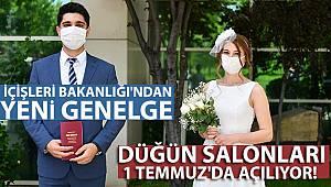 Düğün salonları 1 Temmuz'da açılıyor! İçişleri Bakanlığı'ndan yeni genelge