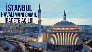 İstanbul Havalimanı Camii,ibadete açıldı.