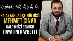 Müftü Mehmet ÇINAR Kalp Krizi sonucu hayatını kaybetti
