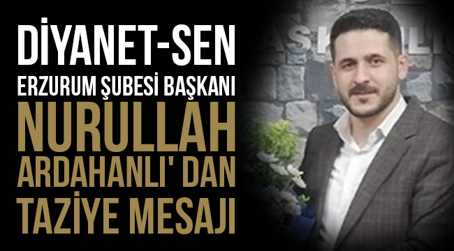 Başkan Nurullah Ardahanlı' dan Taziye Mesajı