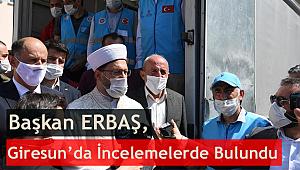 Başkan ERBAŞ Deprem Bölgesinde