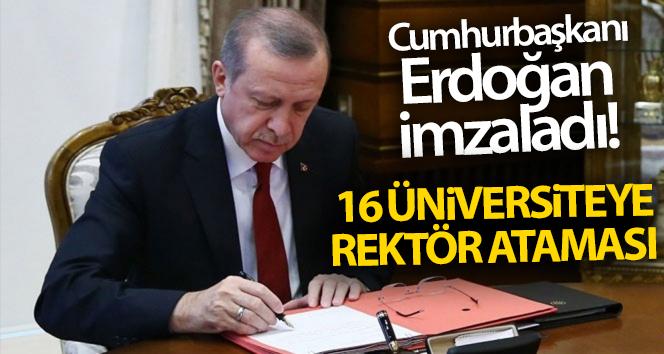 Cumhurbaşkanı Erdoğan imzaladı! 16 üniversiteye rektör ataması