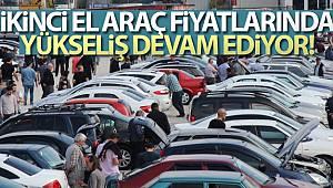'İkinci el araç fiyatlarında yükseliş devam edecek'