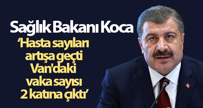 Bakan Koca: 'Ülke genelinde hasta sayıları artışa geçti'
