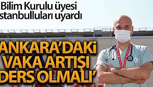 Bilim Kurulu Üyesi Kayıpmaz İstanbulluları uyardı: 'Ankara'daki vaka artış hızı İstanbullulara ders olmalı'
