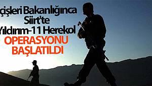 İçişleri Bakanlığınca Siirt'te Yıldırım-11 Herekol Operasyonu başlatıldı