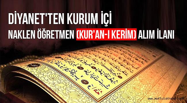 Kurum içi Naklen Öğretmen (Kur'an-ı Kerim) Alımı Duyurusu