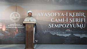 """Ayasofya-i Kebir Cami-i Şerifi Sempozyumu"", Sona erdi"