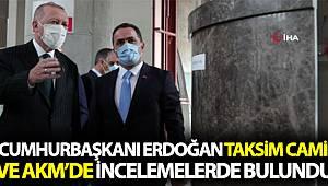 Cumhurbaşkanı Erdoğan Taksim Camii ve AKM'de inceleme yaptı
