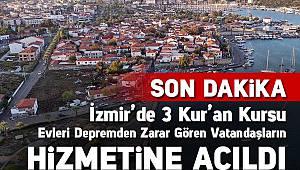İzmir'de 3 Kur'an Kursu depremden etkilenen vatandaşların hizmetine açıldı