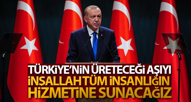 Cumhurbaşkanı Erdoğan: 'Türkiye'nin üreteceği aşıyı, tüm insanlığın hizmetine sunacağız'