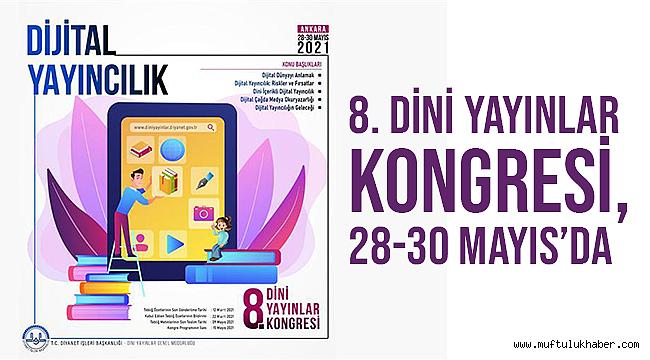 8. Dini Yayınlar Kongresi, 28-30 Mayıs tarihlerinde gerçekleştirilecek