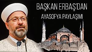Başkan ERBAŞ dan Yılın İlk Paylaşımı: AYASOFYA