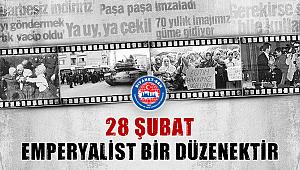 28 Şubat Emperyalist Bir Düzenektir