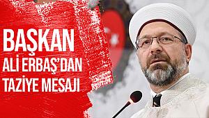 Başkan Ali ERBAŞ'dan Taziye Mesajı