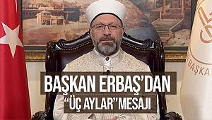 Başkan Ali ERBAŞ dan Üç Aylar Mesajı