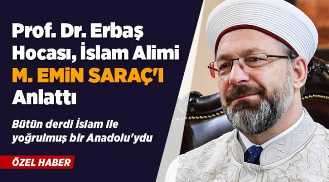 Başkan Erbaş'ın Dilinden MuhammedEmin Saraç Hoca
