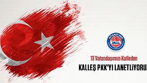 Diyanet-Sen den Açıklama; Kalleş PKK'yı Lanetliyoruz
