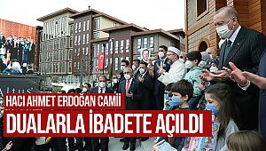 Hacı Ahmet Erdoğan Camii dualarla ibadete açıldı