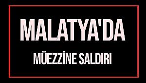 Malatya'da Müezzine Saldırı