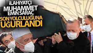 Muhammet Emin Saraç son yolculuğuna uğurlandı