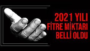 2021 yılı fitre miktarı açıklandı.
