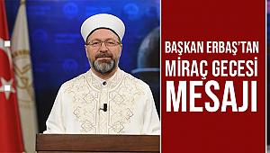 Başkan Erbaş'tan Miraç Gecesi mesajı