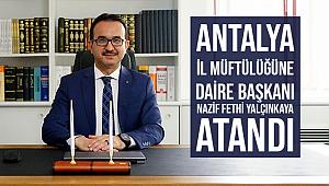 Daire Başkanı YALÇINKAYA Antalya İl Müftüsü oldu