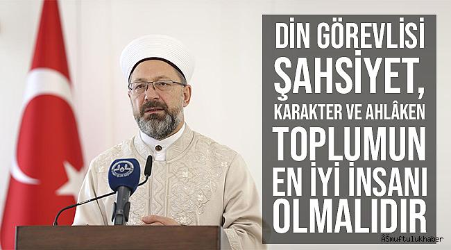 """Erbaş;""""Camilerimizi ilim meclislerine çevirelim"""""""