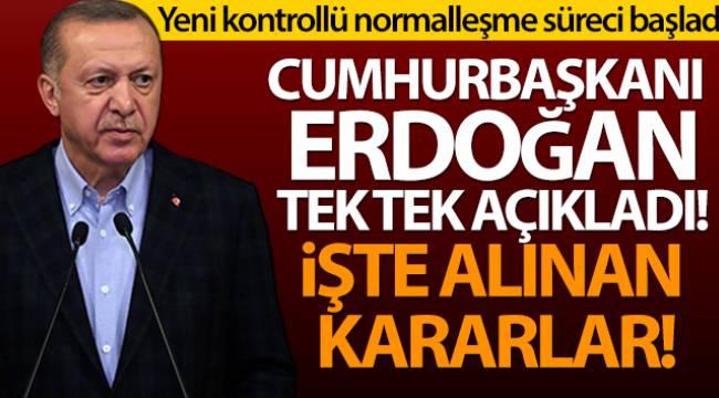 Erdoğan yeni kontrollü normalleşme sürecini açıkladı