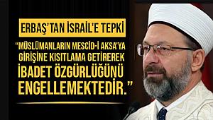 Diyanet İşleri Başkanı Erbaş'tan İsrail'e tepki