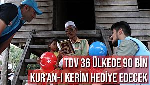 TDV 36 ülkede 90 bin Kur'an-ı Kerim hediye edecek