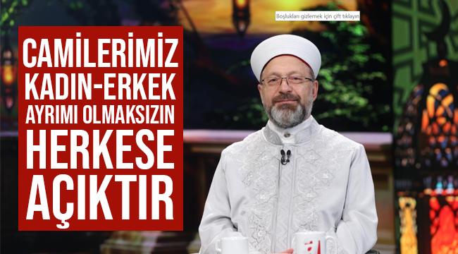 """""""Camilerimiz kadın-erkek herkese açıktır"""""""