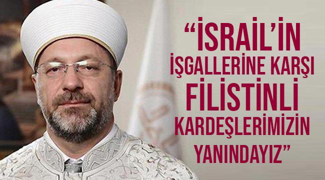 """Filistinli kardeşlerimizin yanındayız"""""""