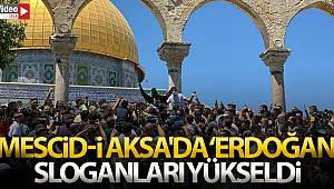 Mescid-i Aksa'da 'Erdoğan' sloganları