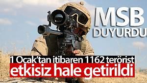MSB: 1 Ocak'tan itibaren 1162 terörist etkisiz hale getirildi