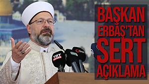 Başkan Ali Erbaş'tan sert açıklama!