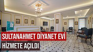 SultanahmetDiyanet Evi Hizmete Açıldı