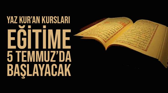 Yaz Kur'an Kursları eğitime 5 Temmuz'da başlayacak