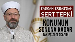 Başkan ERBAŞ dan Sert Tepki