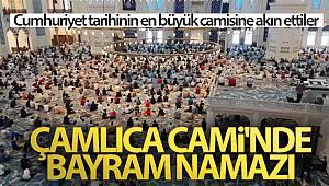 Çamlıca Cami'nde bayram namazı coşkusu