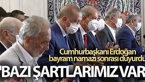 Cumhurbaşkanı Erdoğan bayram namazı sonrası duyurdu! 'Bazı şartlarımız var'