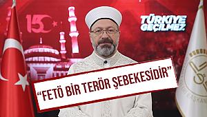 """ERBAŞ""""FETÖ BİR TERÖR ŞEBEKESİDİR"""""""