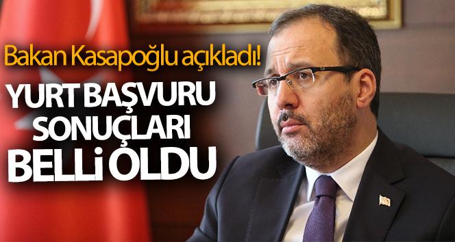 Bakan Kasapoğlu açıkladı! 'GSB Yurtları başvuru sonuçlarınız belli oldu'
