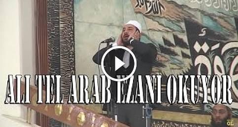 Ali Tel'den BİR İLK ARAB EZANI OKUYOR