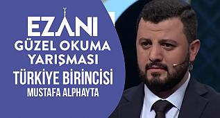 Ezanı Güzel Okuma Yarışması Birincisi Mustafa Alphayta